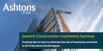 Ashtons Legal Construction Insolvency Seminar - Ipswich