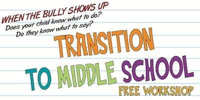 FREE Transition to Middle School Workshop