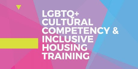 LGBTQ+ Cultural Competency & Inclusive Housing Training tickets