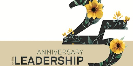 25 Year Anniversary of the Leadership Program