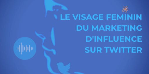 RDV LEW n°6 : Le visage féminin du marketing d'influence sur Twitter