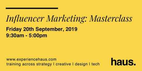 Influencer Marketing - One Day Masterclass by Experience Haus tickets