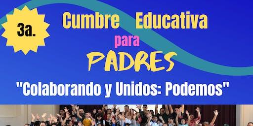 """3a. Cumbre Educativa para Padres: """"Colaborando y Unidos: Podemos"""""""