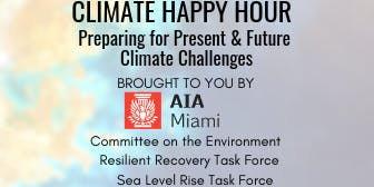 CLIMATE HAPPY HOUR:  Preparing for Present & Future Climate Changes