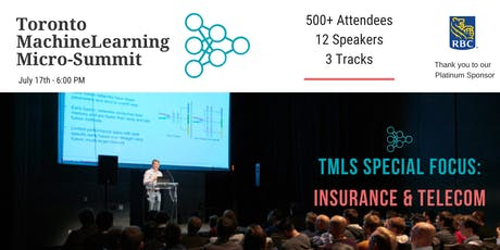 Toronto Machine Learning 'Micro-Summit' Series (TMLS) - Insurance & Telecom 2019 tickets