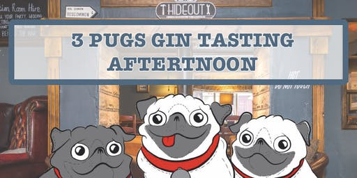 3 Pugs Gin Tasting Afternoon