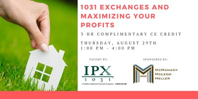 1031 Exchanges & Maximizing Your Profits - Complimentary 3 Hour CE Credit!