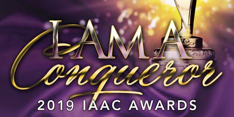 2019 IAAC (I Am A Conqueror) Awards Gala tickets