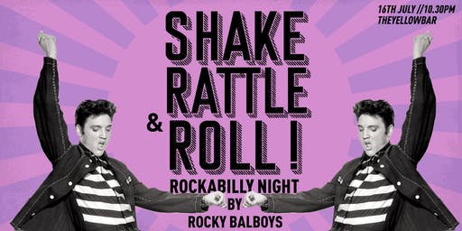 Shake, Rattle & Roll w/ Rocky Balboys - The Yellow Bar
