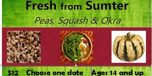Fresh from Sumter - Peas, Squash & Okra