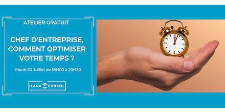 Atelier Gratuit : Chef d'entreprise, comment optimiser votre temps ?  billets