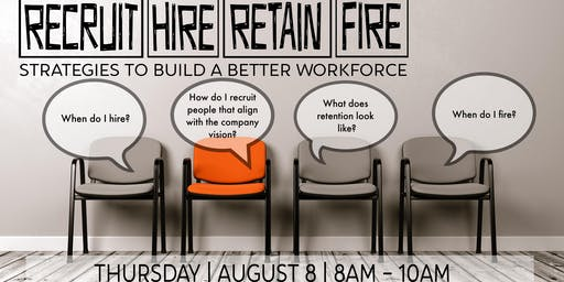 Anoka Area Chamber Education Series:  RECRUIT   HIRE   RETAIN   FIRE - Strategies to Build a Better Workforce