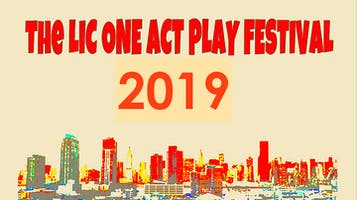 """""""The LIC One-Act Festival 2019"""""""