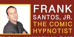 Frank Santos Jr. Comedy Hypnotist fundraiser
