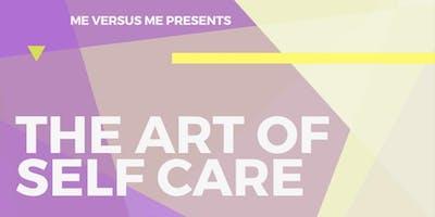 Me Verses Me 'The art of self-care'