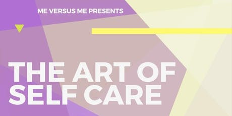 Me Verses Me 'The art of self-care'  tickets