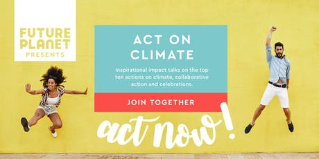 FuturePlanet Presents: Act on Climate tickets