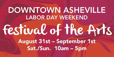 2nd Annual Downtown Asheville Labor Day Weekend Festival of the Arts tickets