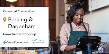 Connected Communities: Barking & Dagenham - Free crowdfunding workshops tickets