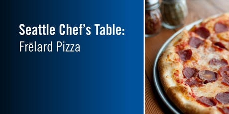 Seattle Chef's Table: Frēlard Pizza Company  tickets