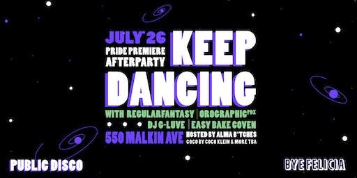 Keep Dancing - Pride Premiere Afterparty