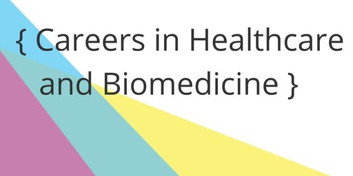 Careers in Healthcare and Biomedicine