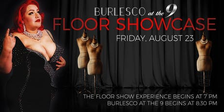 BURLESCO at the 9... FLOOR SHOWCASE tickets