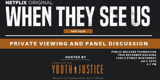 "Campaign for Youth Justice ""When They See Us"" Screening"