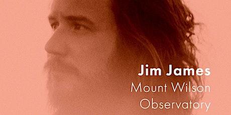 Jim James concert at Mount Wilson tickets