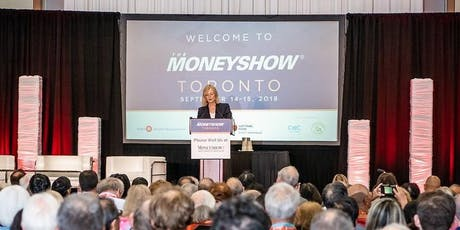 The MoneyShow Toronto 2019 tickets