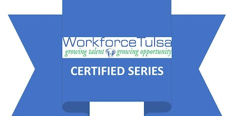 Workforce Tulsa's Certified Series: 2 Day Event tickets
