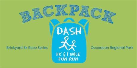 BACKPACK DASH 1.3 MILE FUN RUN & 5K! tickets