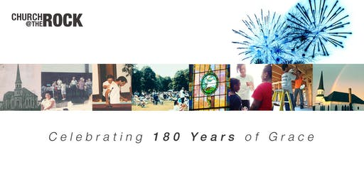 Church @ the Rock 180th Anniversary Celebration