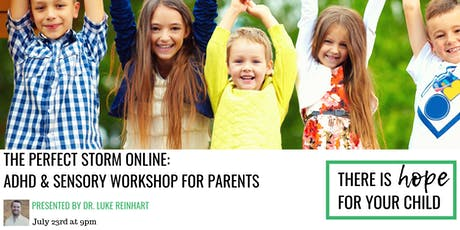 The Perfect Storm ONLINE: ADHD and Sensory Workshop with Dr. Luke Reinhart D.C.  tickets