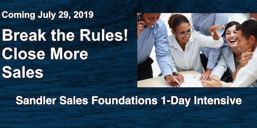 Break the Rules! Close More Sales--Sandler Foundations Intensive