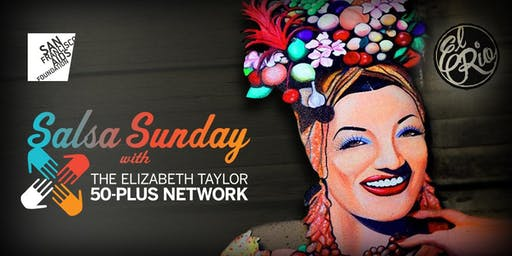 Salsa Sunday with the Elizabeth Taylor 50 Plus Network at El Rio