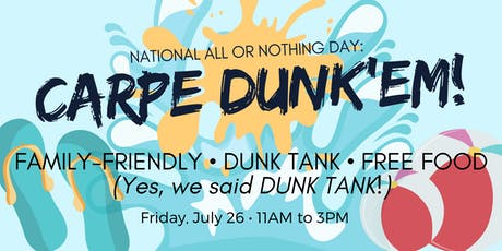All or Nothing Day: CARPE DUNK'EM! tickets