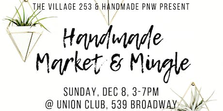 The Village 253 Handmade Market and Mingle 5th Annual tickets