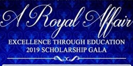 A Royal Affair~Excellence through Education 2019 Scholarship Gala tickets