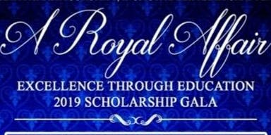 A Royal Affair~Excellence through Education 2019 Scholarship Gala