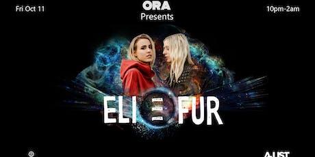 Eli & Fur at Ora tickets