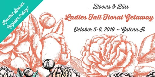 2019 Ladies' Fall Floral Workshop & Galena Getaway