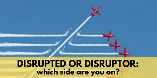 DISRUPTED or DISRUPTOR: which side are you on? [NEW IN MALAYSIA]
