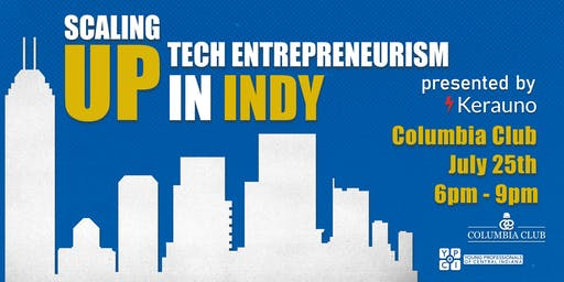 YPCI: Scaling up Tech Entrepreneurism in Indy, pres. by Kerauno