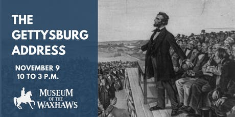 Gettysburg Address at The Museum of the Waxhaws tickets