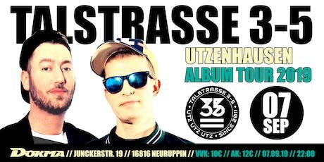 Talstrasse 3-5 LIVE - Utzenhausen Albumtour Tickets