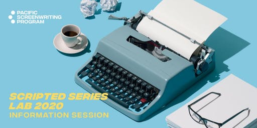 PSP Scripted Series Lab Information Session