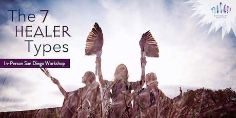 """The 7 Healer Types"" - In Person San Diego Workshop tickets"