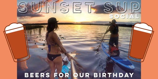 Sunset SUP Social - Beers for our Birthday