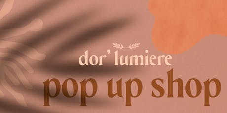Dor' Lumiere Pop Up Shop tickets